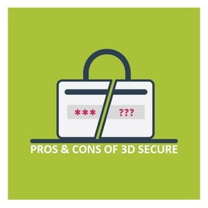 What Are The Pros And Cons Of 3DS – Should I Use 3D Secure?