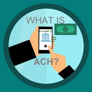 What Is MobiusPay ACH and Why Should You Care?